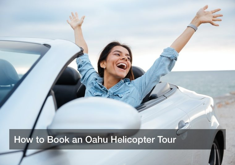 How to Book an Oahu Helicopter Tour