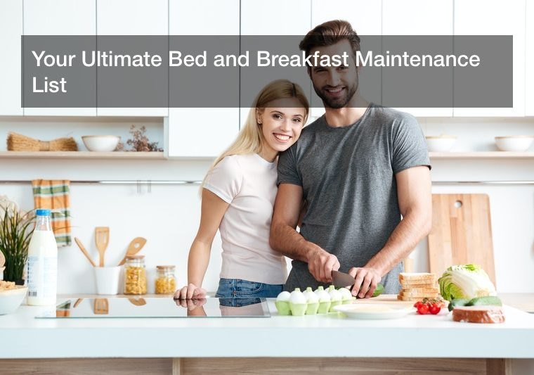 Your Ultimate Bed and Breakfast Maintenance List