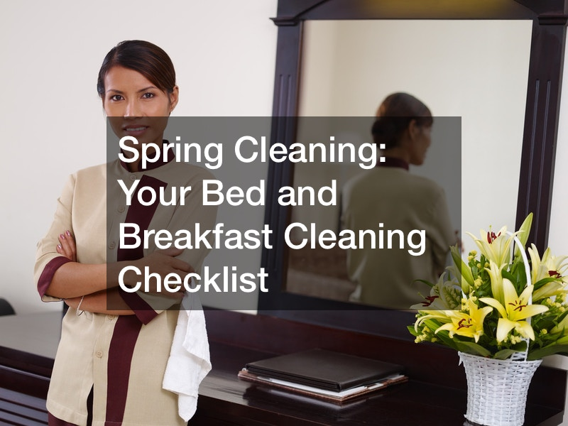 Spring Cleaning: Your Bed and Breakfast Cleaning Checklist